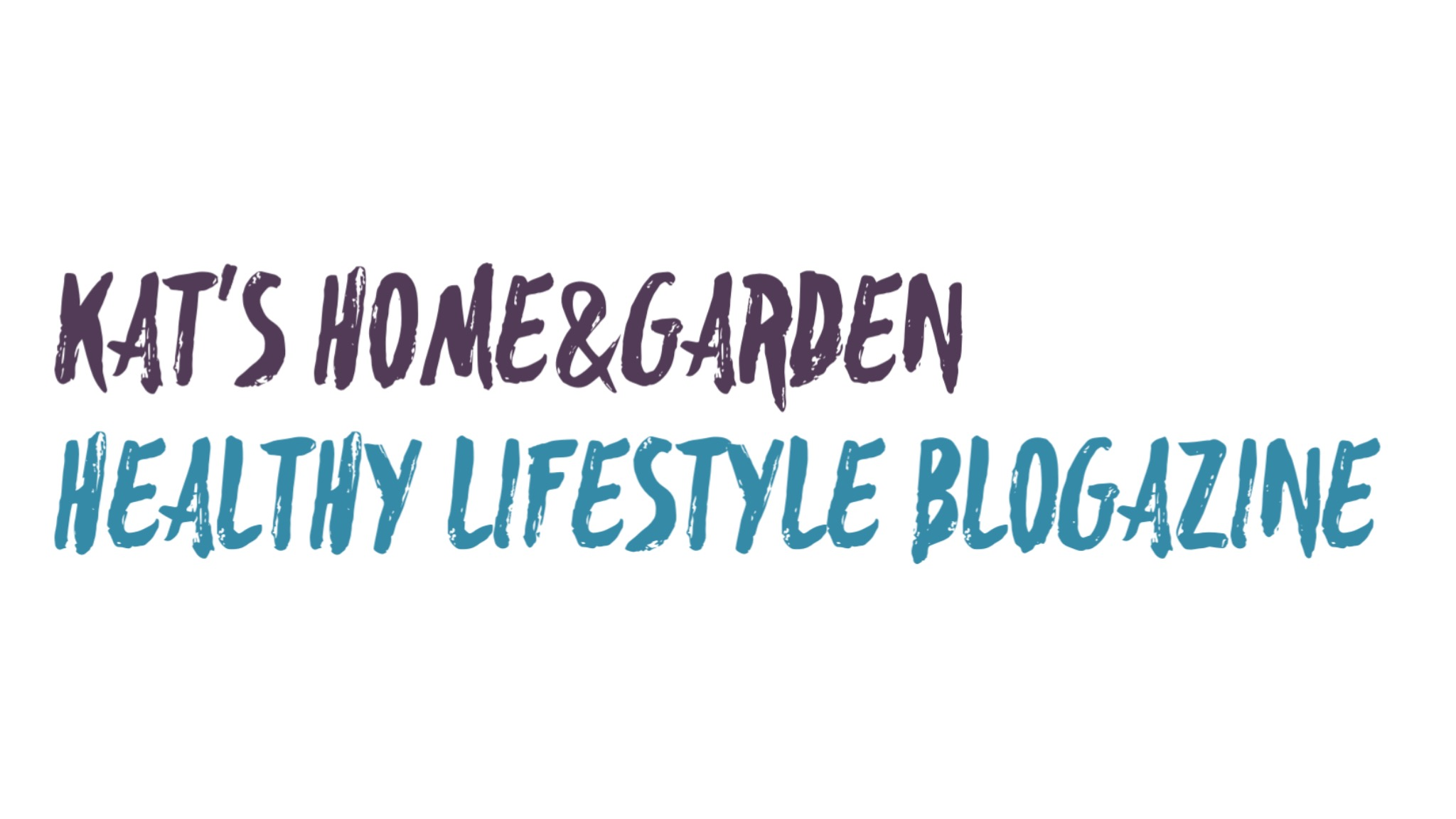 Kats Home and Garden – Healthy Lifestyle Blogazine